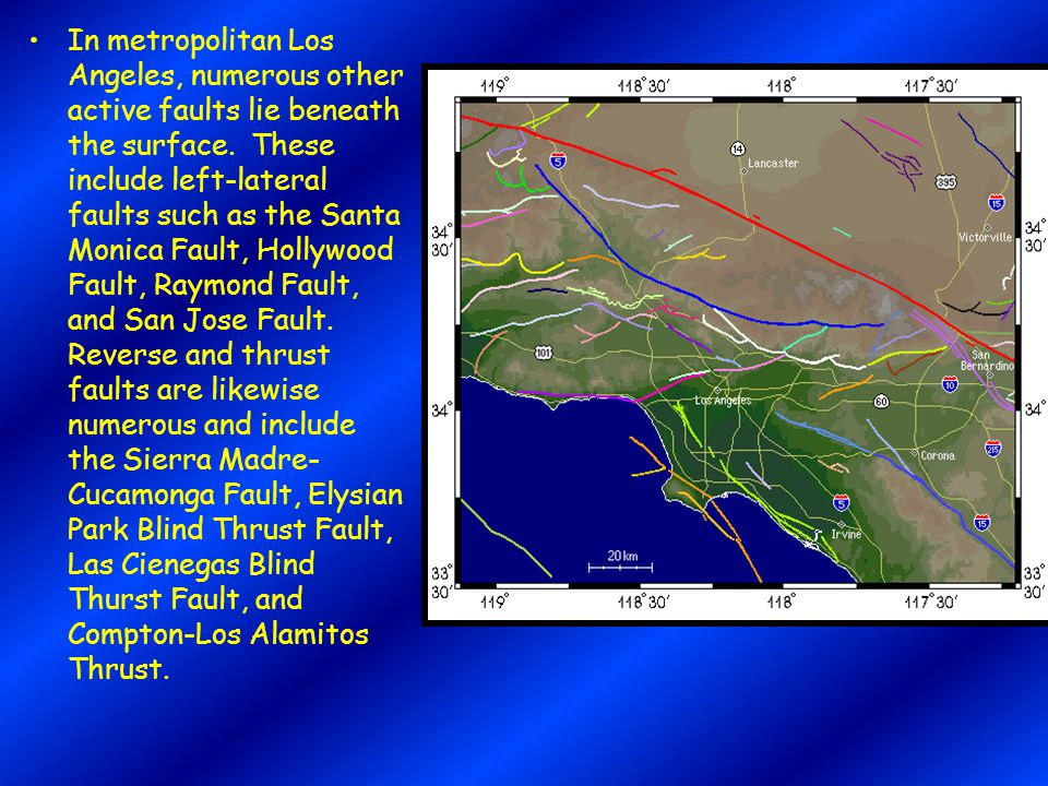 In metropolitan Los Angeles, numerous other active faults lie beneath the surface.