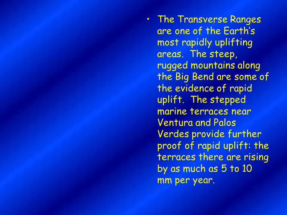 The Transverse Ranges are one of the Earth's most rapidly uplifting areas.