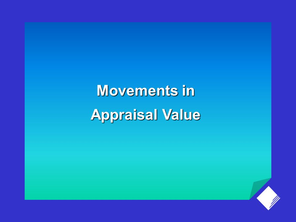 Movements in Appraisal Value