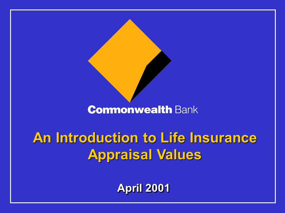 April 2001 An Introduction to Life Insurance Appraisal Values