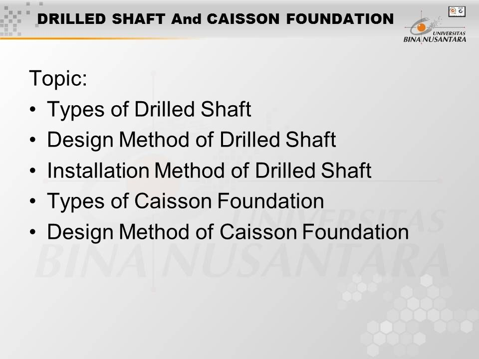 TYPES OF DRILLED SHAFT