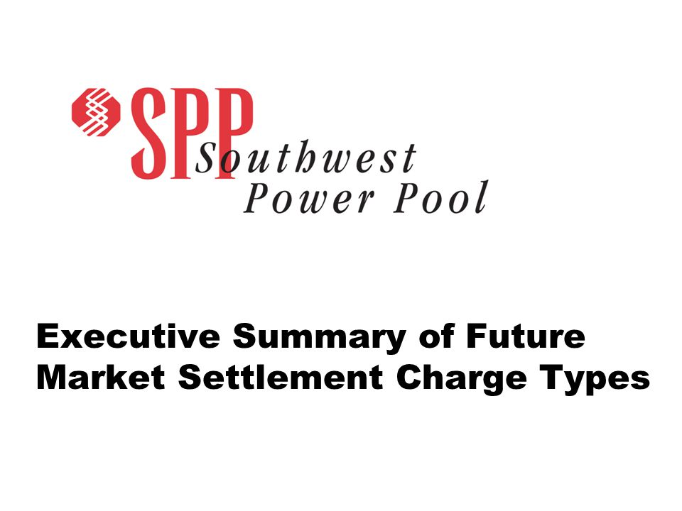 Executive Summary of Future Market Settlement Charge Types