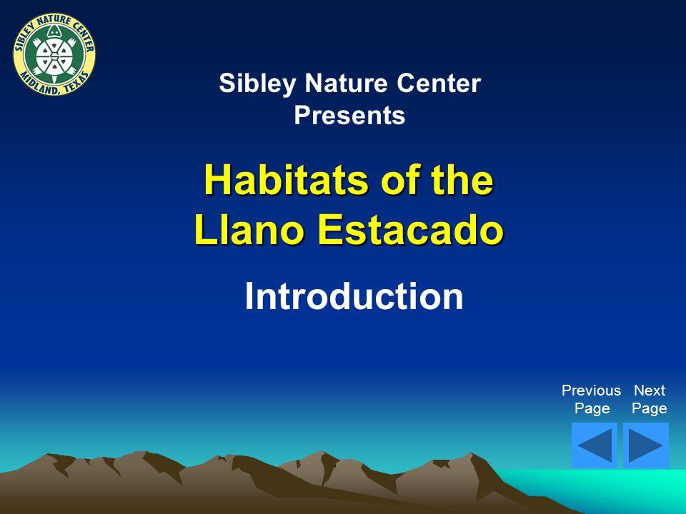 Habitats of the Llano Estacado Introduction Previous Next Page Page Sibley Nature Center Presents