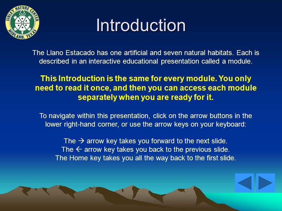 Introduction The Llano Estacado has one artificial and seven natural habitats.