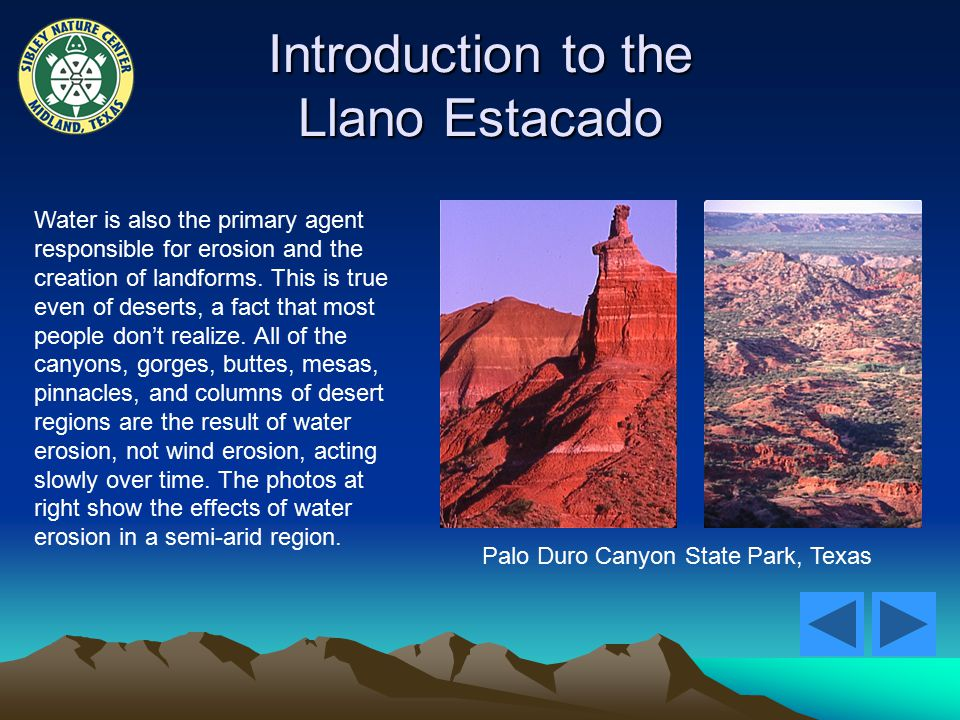 Introduction to the Llano Estacado Water is also the primary agent responsible for erosion and the creation of landforms.