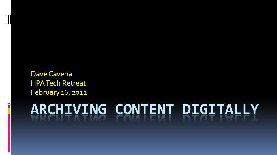 Dave Cavena HPA Tech Retreat February 16, 2012