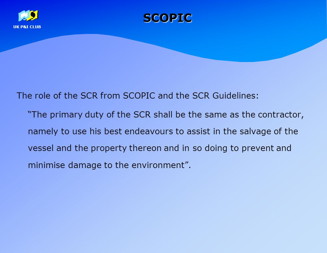 """SCOPIC The role of the SCR from SCOPIC and the SCR Guidelines: """"The primary duty of the SCR shall be the same as the contractor, namely to use his bes"""