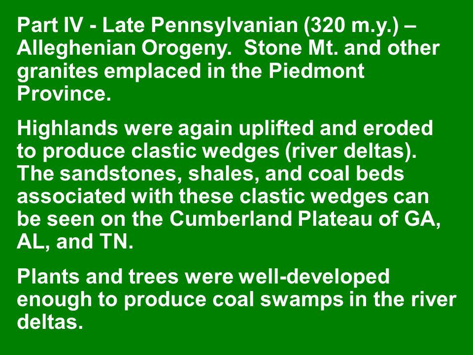 Part IV - Late Pennsylvanian (320 m.y.) – Alleghenian Orogeny.