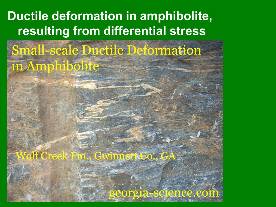 Ductile deformation in amphibolite, resulting from differential stress