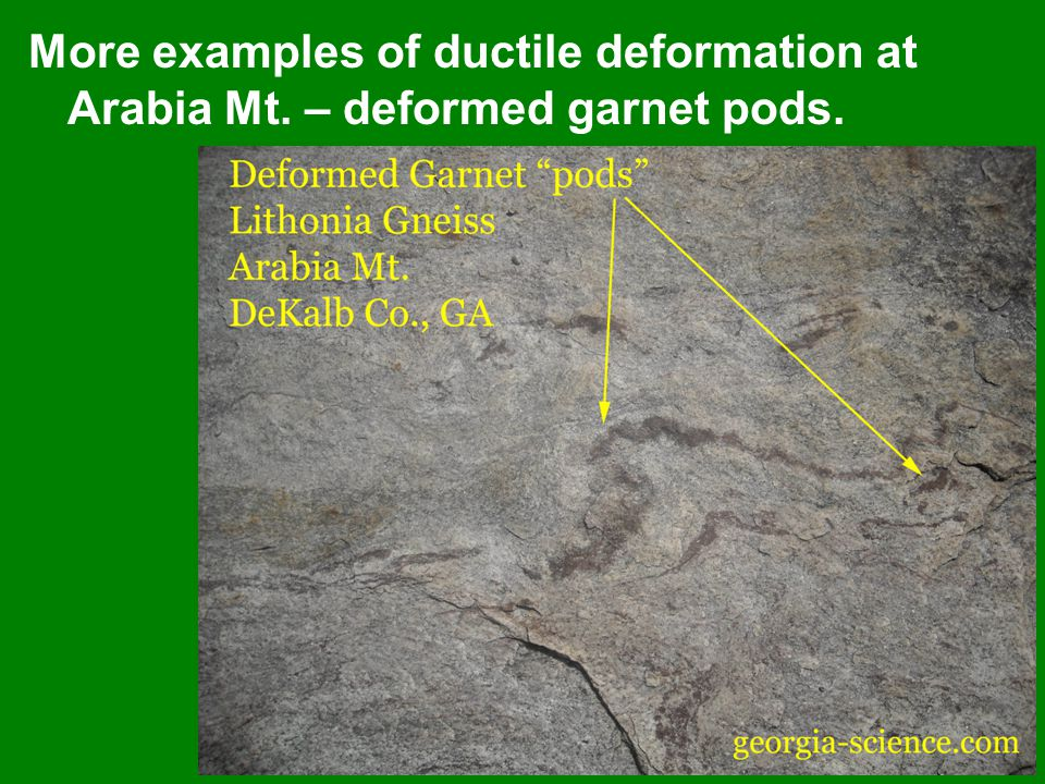 More examples of ductile deformation at Arabia Mt. – deformed garnet pods.