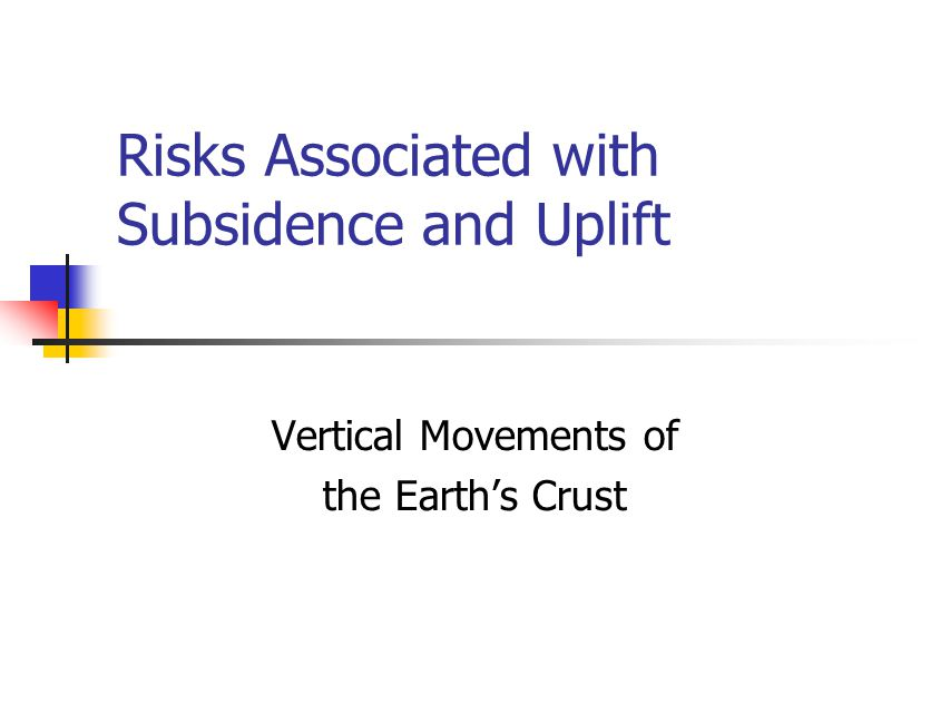 Risks Associated with Subsidence and Uplift Vertical Movements of the Earth's Crust