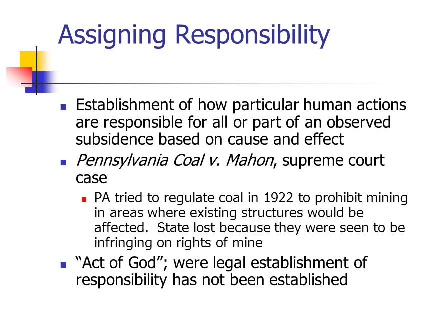 Assigning Responsibility Establishment of how particular human actions are responsible for all or part of an observed subsidence based on cause and ef