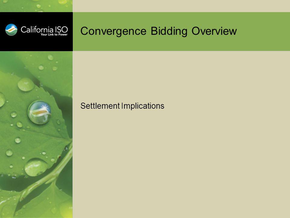 Convergence Bidding Overview Settlement Implications
