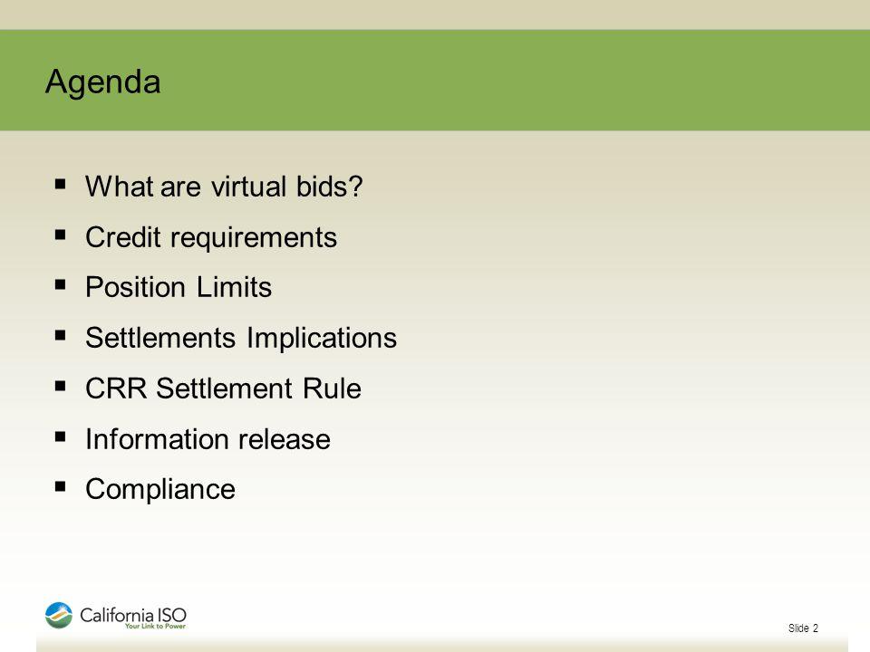 Agenda  What are virtual bids.