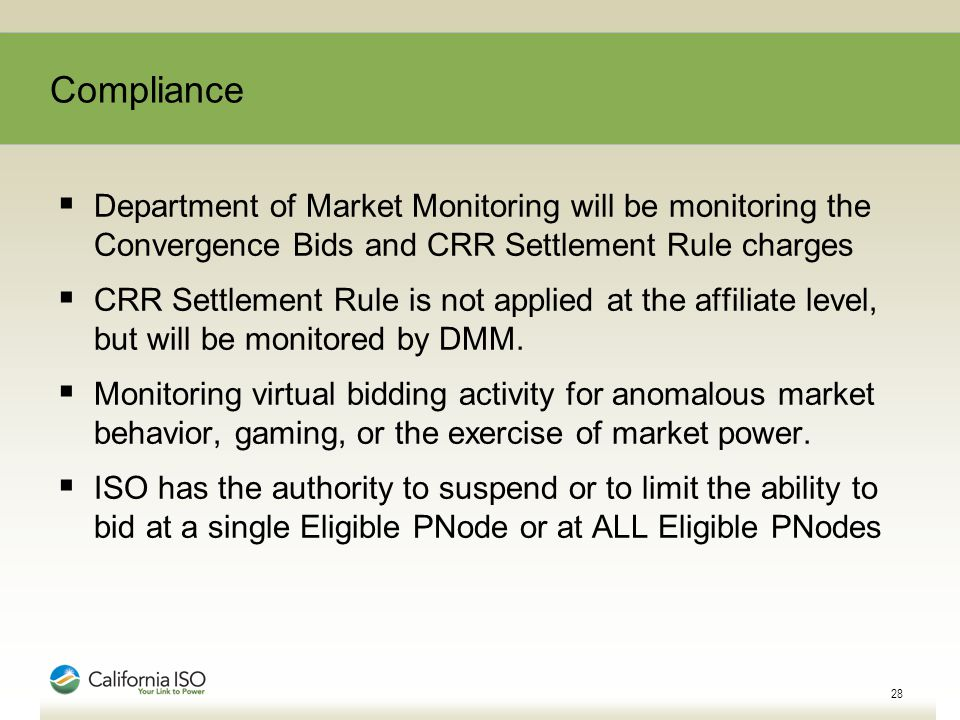  Department of Market Monitoring will be monitoring the Convergence Bids and CRR Settlement Rule charges  CRR Settlement Rule is not applied at the affiliate level, but will be monitored by DMM.