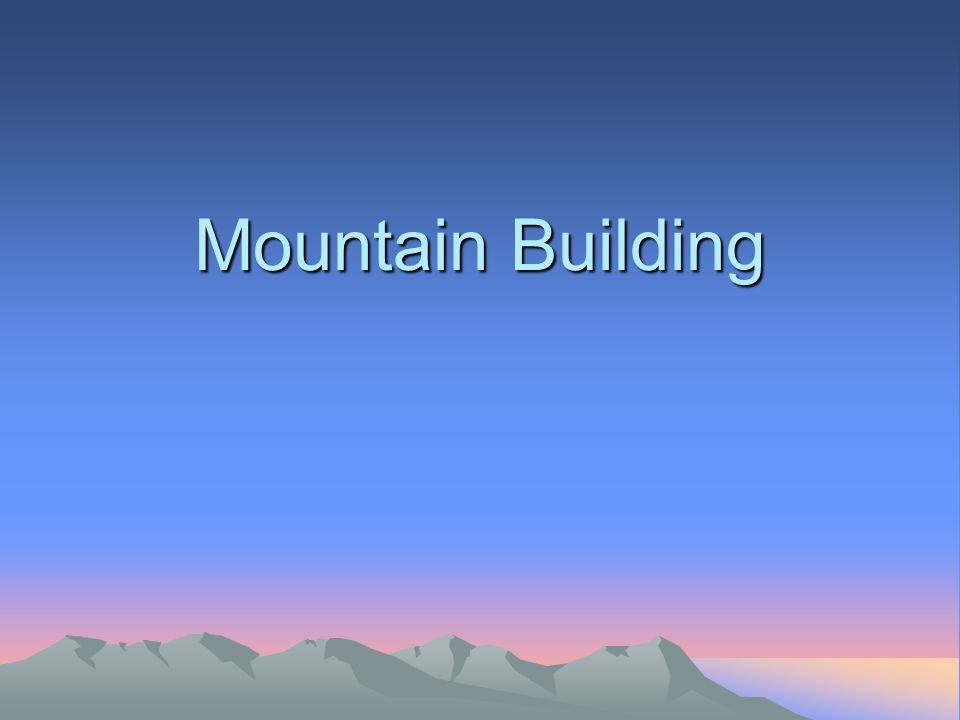 So what exactly are the processes that take place to form these mountains.