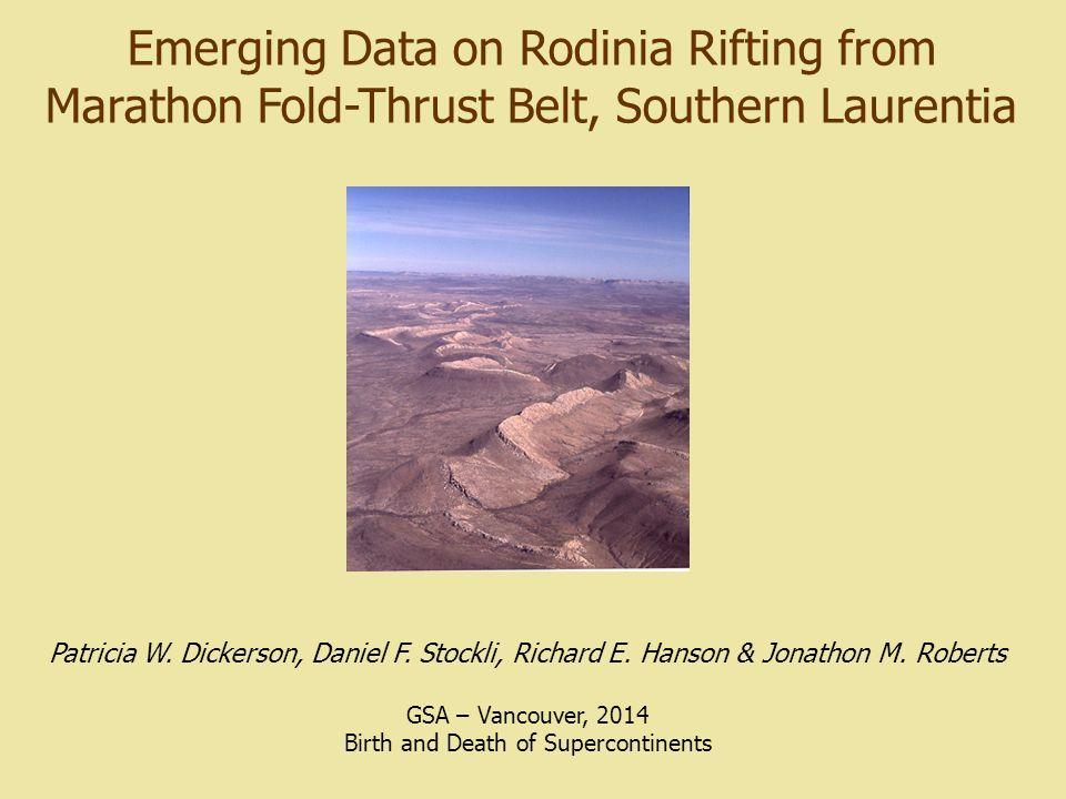 Emerging Data on Rodinia Rifting from Marathon Fold-Thrust Belt, Southern Laurentia Patricia W.