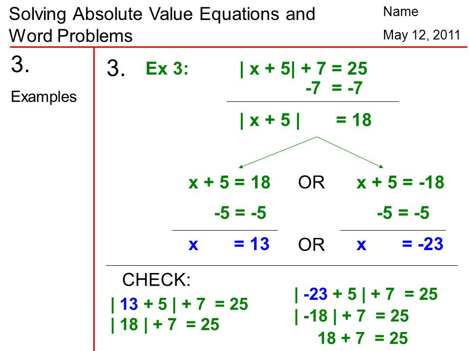 Solving Absolute Value Equations and Word Problems Name May 12, 2011 3.