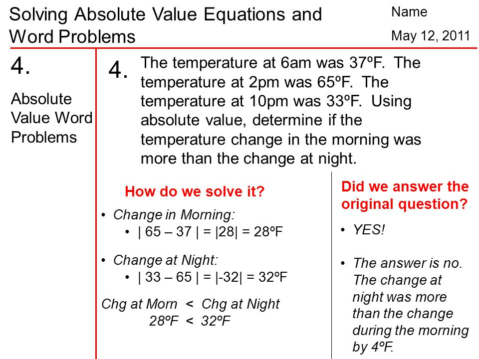 Solving Absolute Value Equations and Word Problems Name May 12, 2011 4.