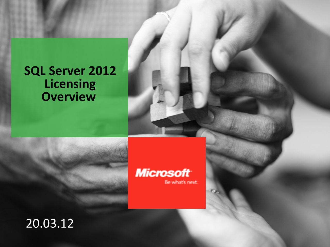20.03.12 SQL Server 2012 Licensing Overview