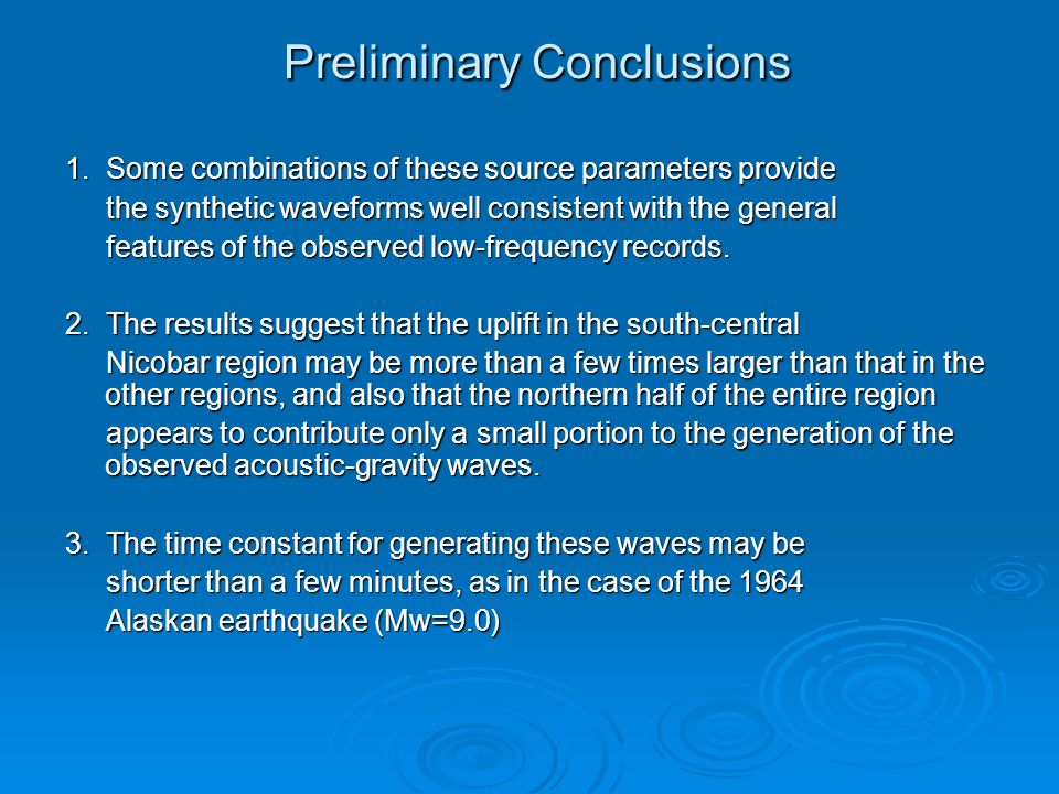 Preliminary Conclusions Preliminary Conclusions 1. Some combinations of these source parameters provide the synthetic waveforms well consistent with t
