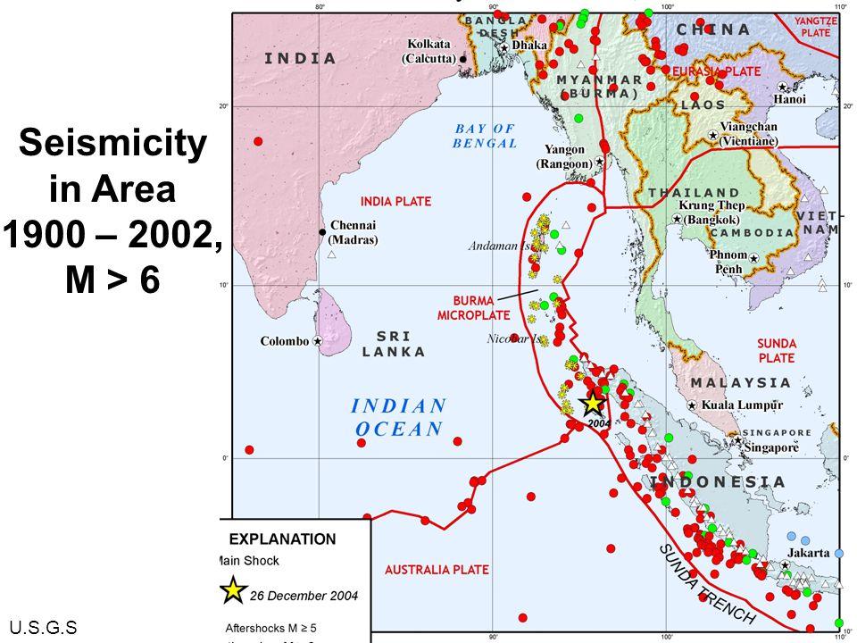 U.S.G.S Seismicity in Area 1900 – 2002, M > 6