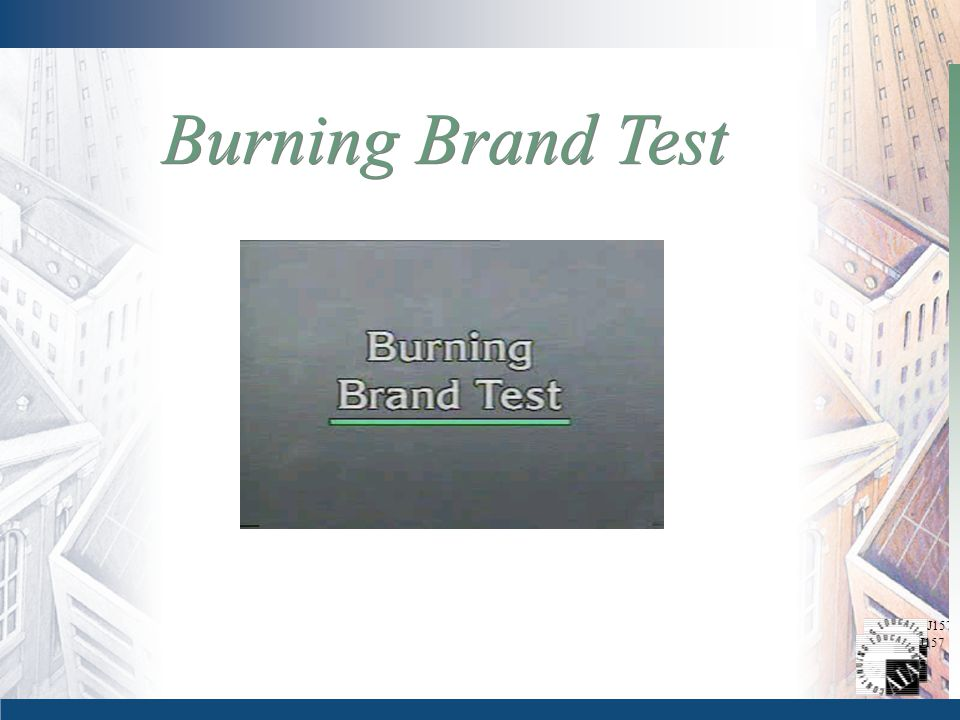J157 Burning Brand Test