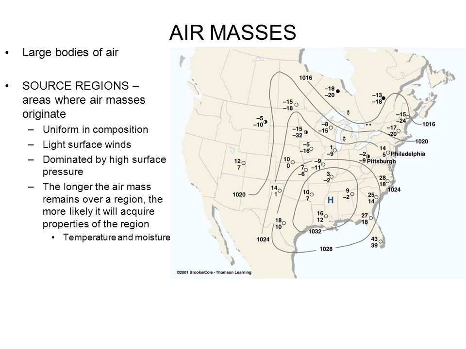 AIR MASSES Large bodies of air SOURCE REGIONS – areas where air masses originate –Uniform in composition –Light surface winds –Dominated by high surfa