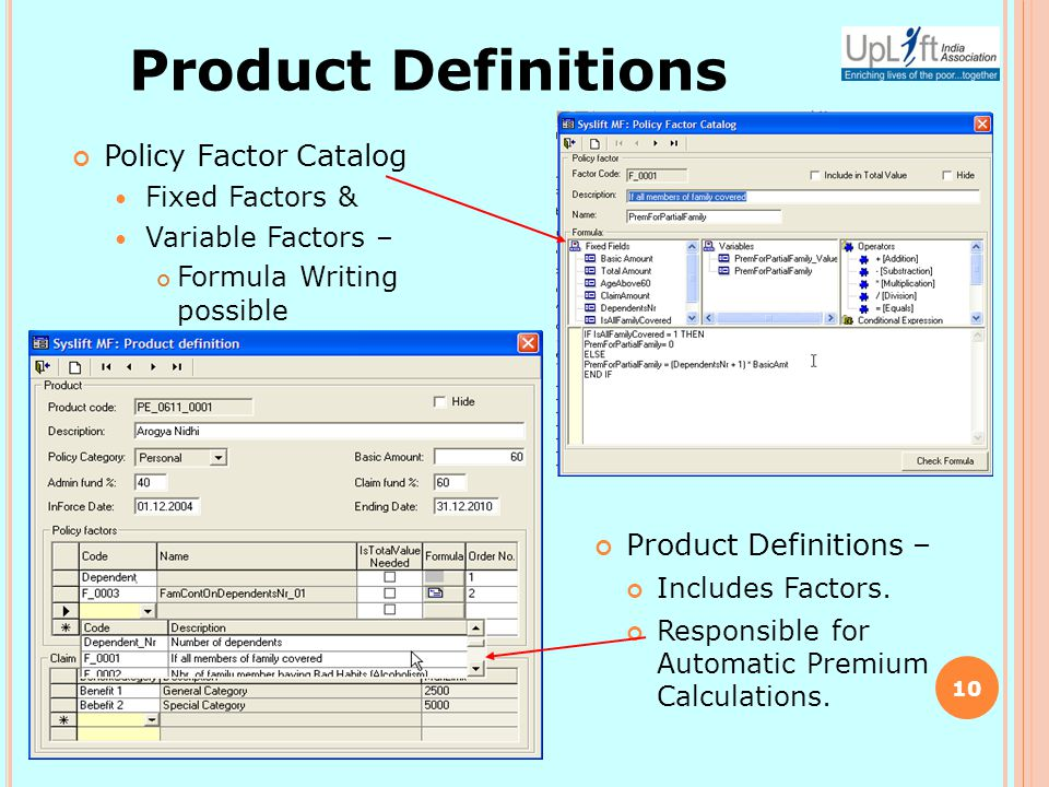 Policy Factor Catalog Fixed Factors & Variable Factors – Formula Writing possible 10 Product Definitions Product Definitions – Includes Factors.