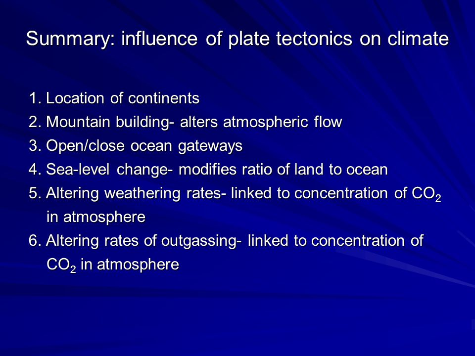 Summary: influence of plate tectonics on climate 1.