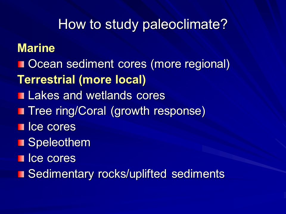 How to study paleoclimate.