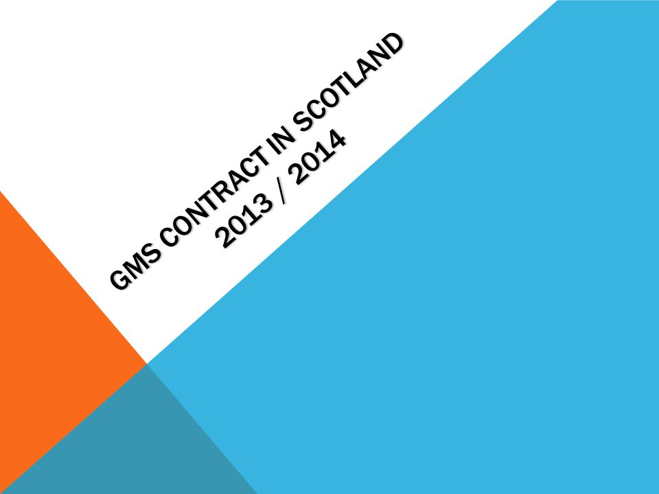 GMS CONTRACT IN SCOTLAND 2013 / 2014