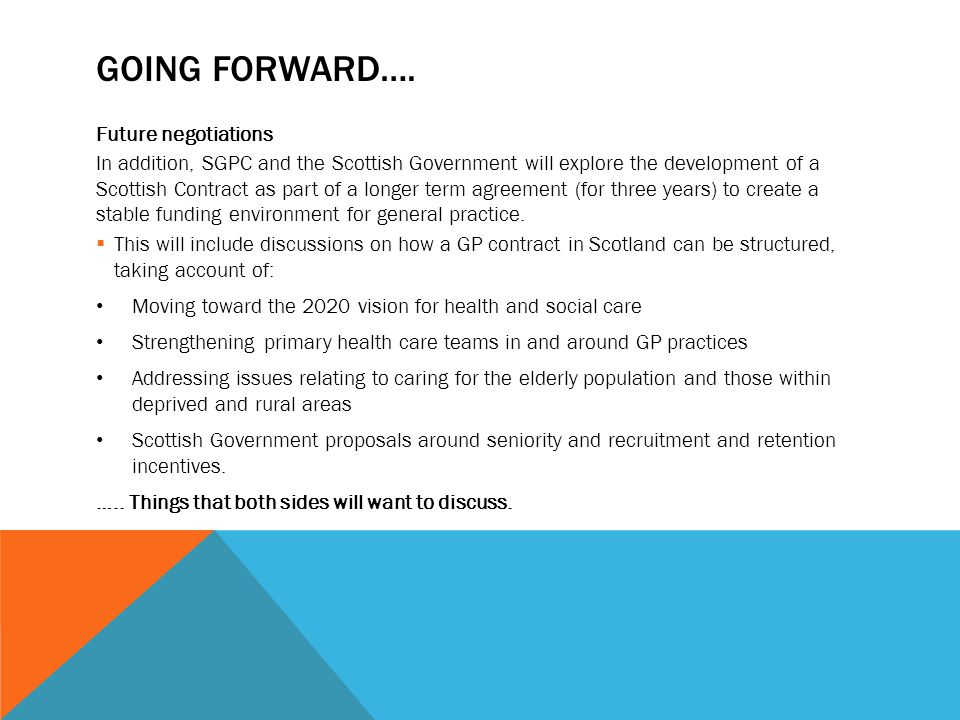 GOING FORWARD…. Future negotiations In addition, SGPC and the Scottish Government will explore the development of a Scottish Contract as part of a lon