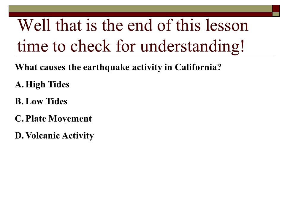 Well that is the end of this lesson time to check for understanding.
