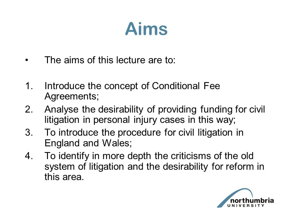 The English Legal System Conditional Fee Agreements Introduction to Civil Procedure and Reforms