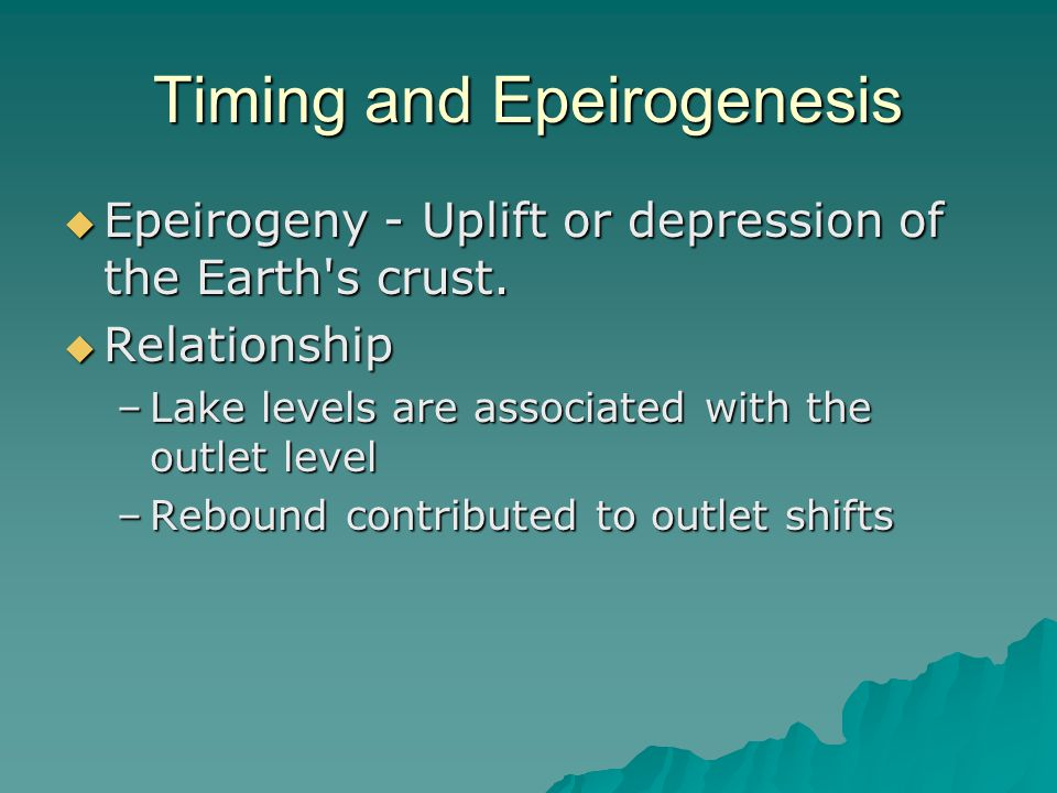 Timing and Epeirogenesis  Epeirogeny - Uplift or depression of the Earth s crust.