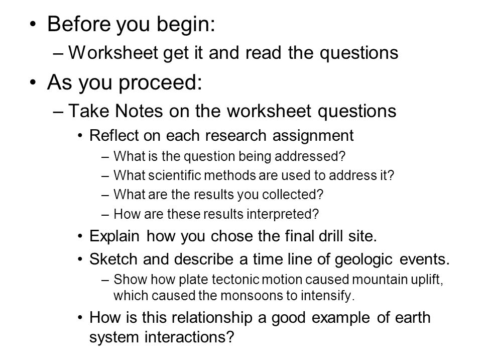 Before you begin: –Worksheet get it and read the questions As you proceed: –Take Notes on the worksheet questions Reflect on each research assignment –What is the question being addressed.