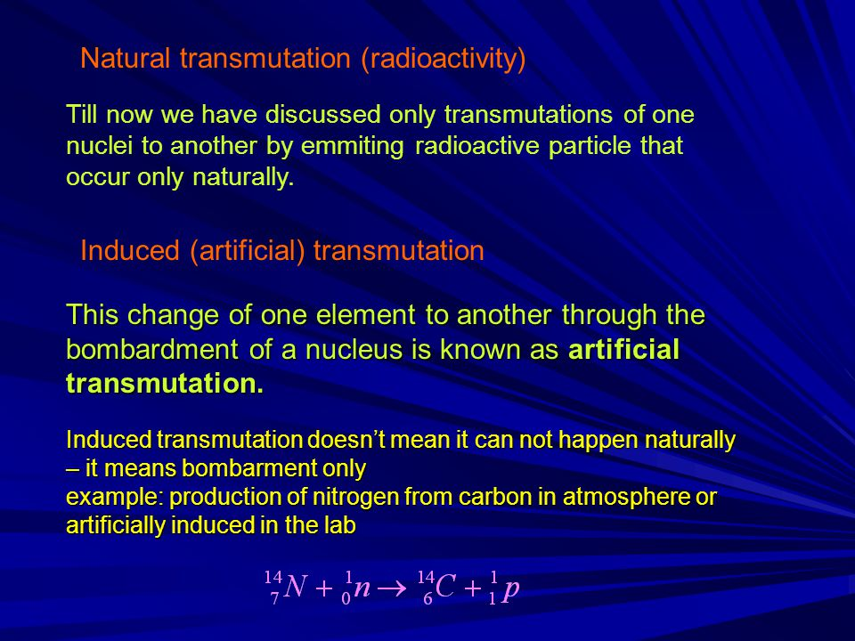 Till now we have discussed only transmutations of one nuclei to another by emmiting radioactive particle that occur only naturally. Natural transmutat