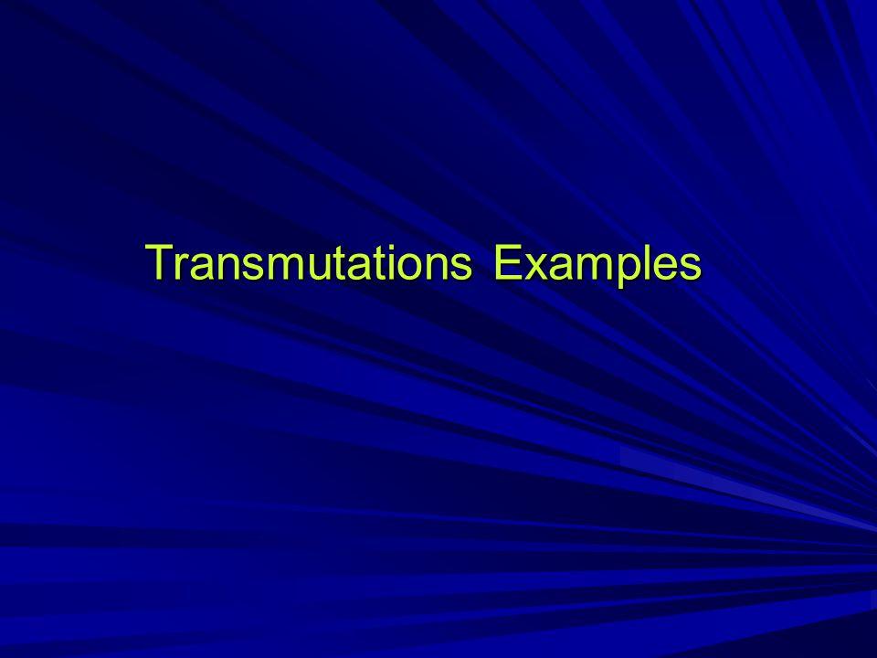Transmutations Examples