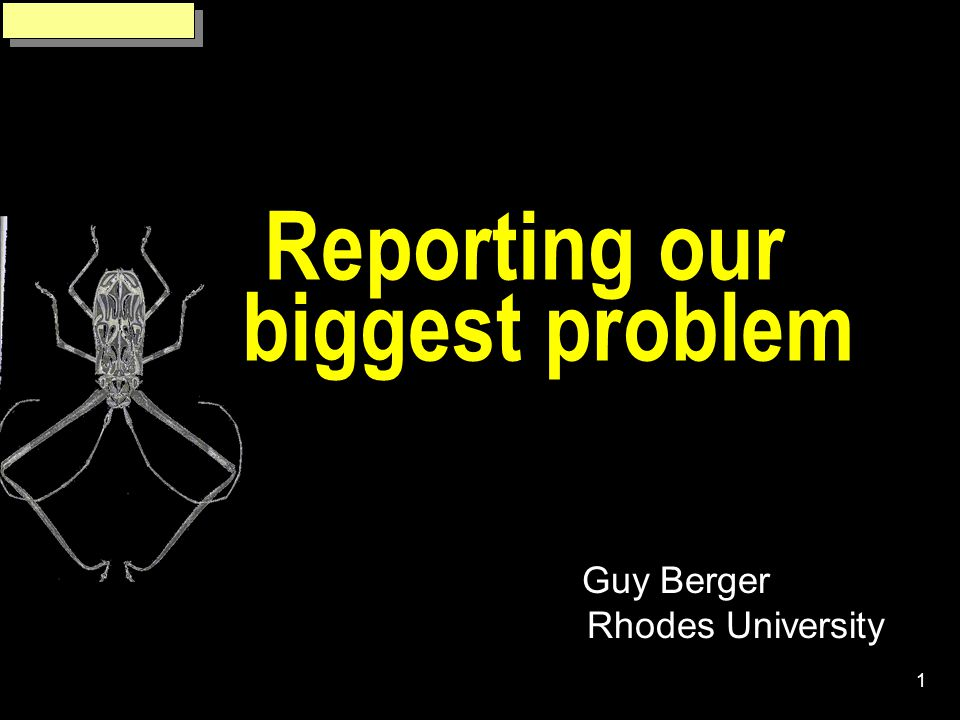 1 Reporting our biggest problem Guy Berger Rhodes University
