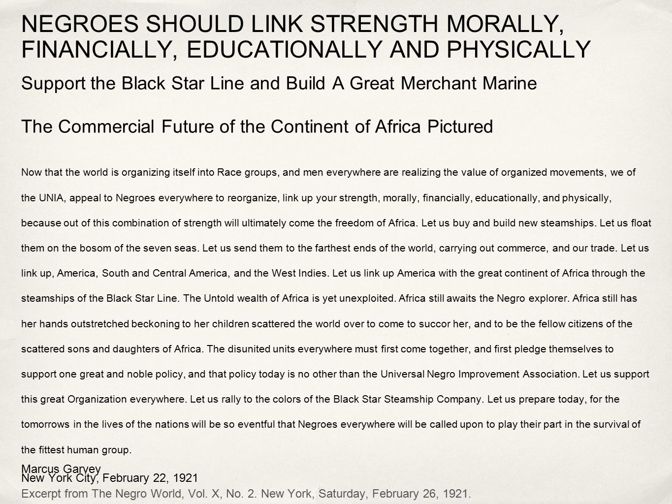 NEGROES SHOULD LINK STRENGTH MORALLY, FINANCIALLY, EDUCATIONALLY AND PHYSICALLY Support the Black Star Line and Build A Great Merchant Marine The Comm