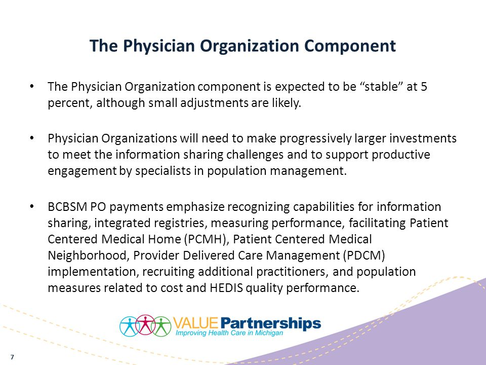 Key Point Physician Organizations will have more physicians and less money available to distribute to physicians.