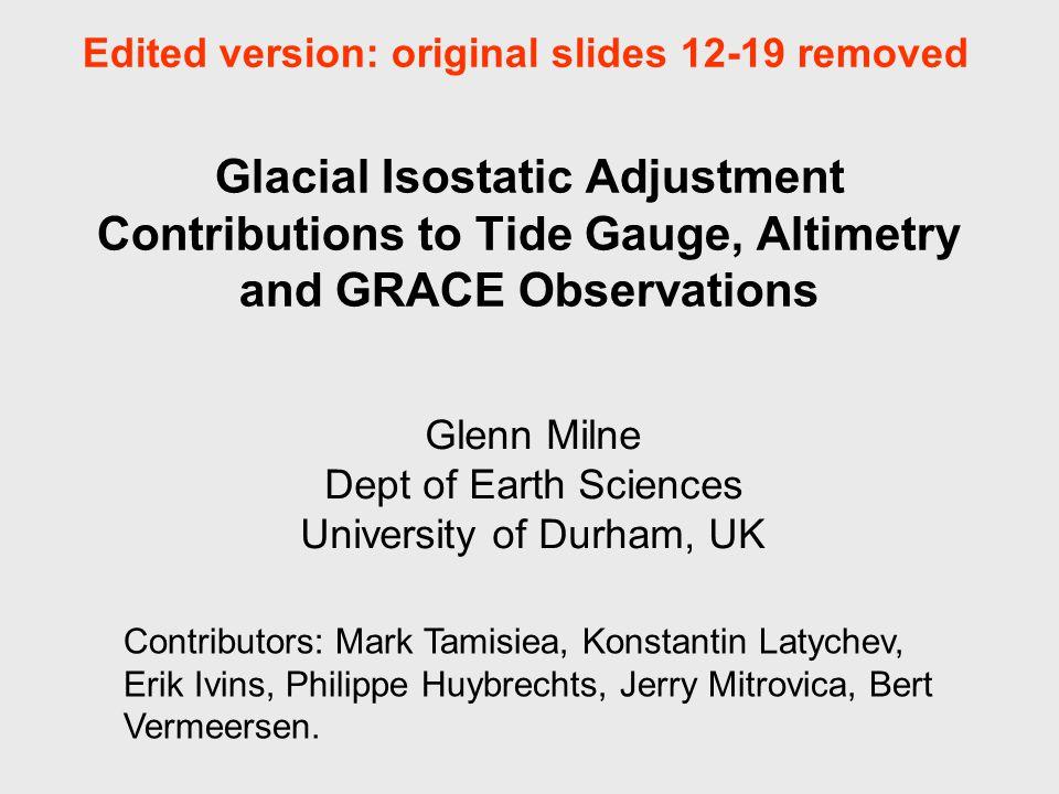 Influence of Radial Mantle Viscosity Variations on GIA-Correction at Tide Gauge Sites LT: 70-120 km UMV: 0.1-1x10 21 Pas LMV: 2-50x10 21 Pas