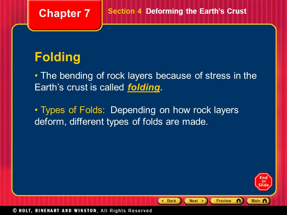 < BackNext >PreviewMain Chapter 7 Folding The bending of rock layers because of stress in the Earth's crust is called folding. Types of Folds: Dependi