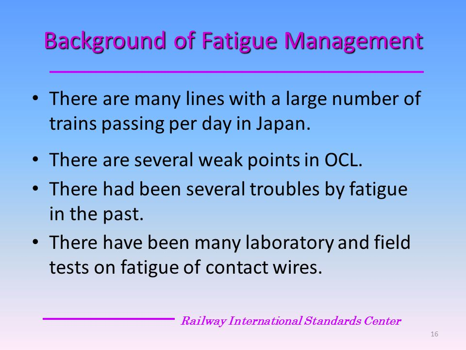 Background of Fatigue Management There are many lines with a large number of trains passing per day in Japan.