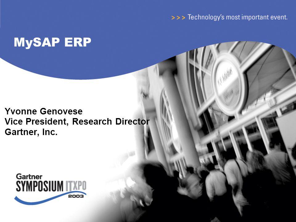 MySAP ERP Yvonne Genovese Vice President, Research Director Gartner, Inc.