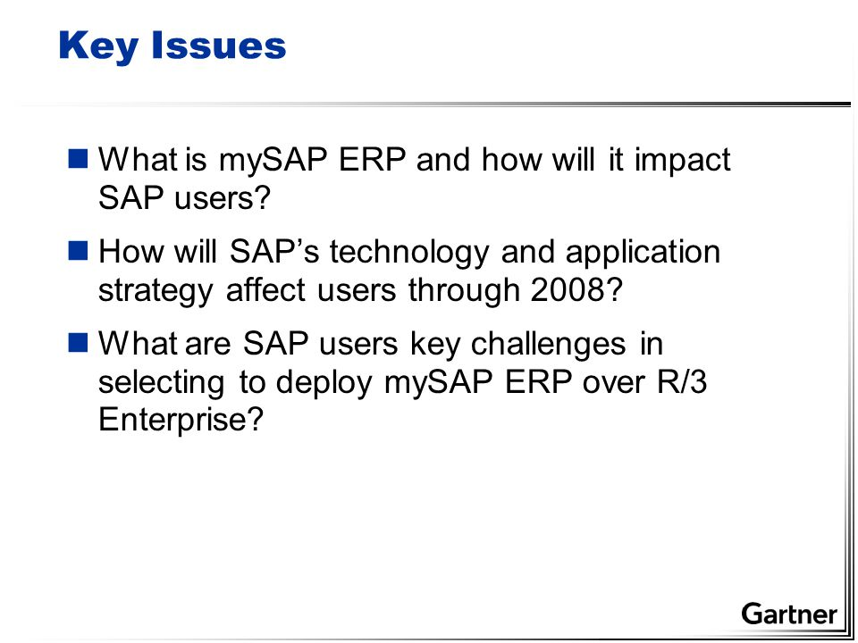 Key Issues nWhat is mySAP ERP and how will it impact SAP users.