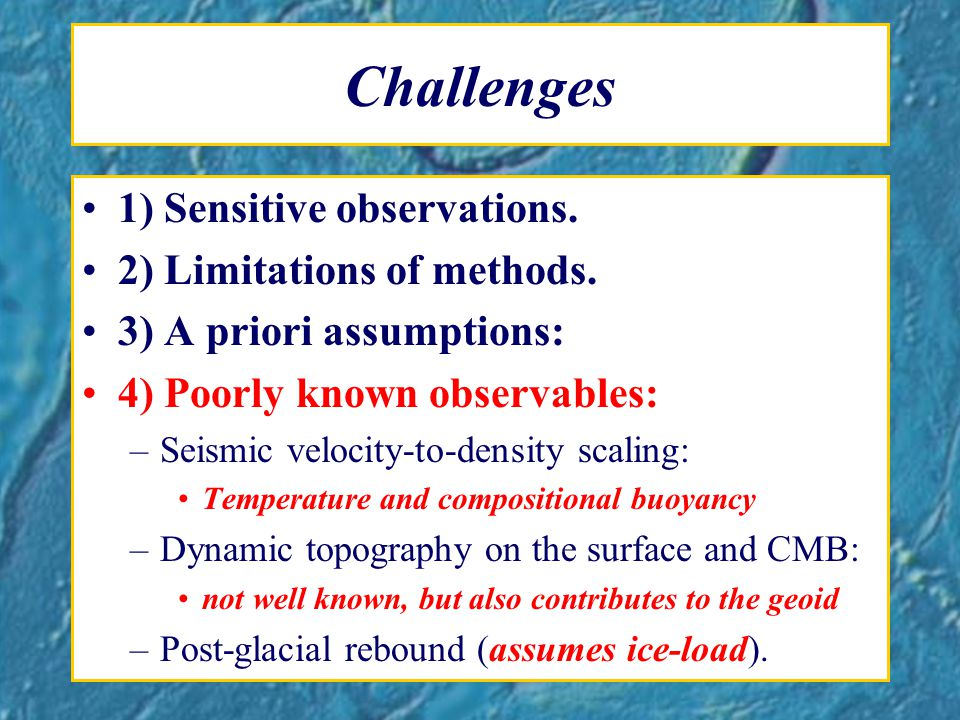 Challenges 1) Sensitive observations. 2) Limitations of methods.
