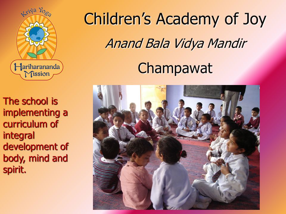The school is implementing a curriculum of integral development of body, mind and spirit.