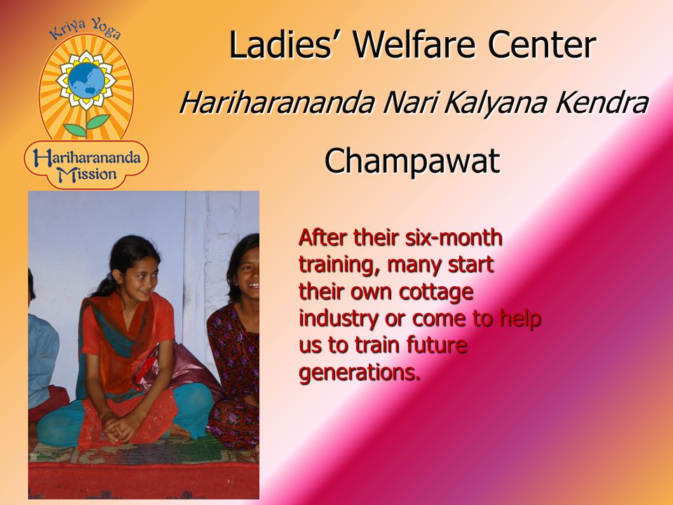 After their six-month training, many start their own cottage industry or come to help us to train future generations.